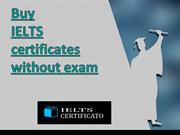 Buy IELTS certificates without exam