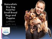 Naturalistic Dry Dog Food for Small Breed Dogs and Puppies