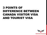 3 Points of Difference between Canada Visitor Visa
