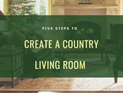 Steps to Create a Country Living Room