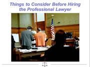 Things to Consider Before Hiring the Professional Lawyer