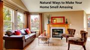 Ways to Make Your Home Smell Amasing