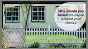 Why should you Install the Fence Around your Home