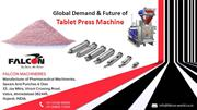 Global Demand & Future of Tablet Press Machine