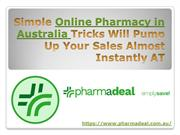 Simple Online Pharmacy in Australia Tricks Will Pump Up Your Sales Alm