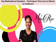 Top Motivational Speakers - Techniques They Use to Attract an Audience