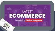 Latest E-Commerce Trends for Online Shoppers
