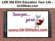 LDR 300 EDU Education Your Life - ldr300edu.com