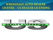 How TO Work Wholesale Dealer License - US Dealer Licensing