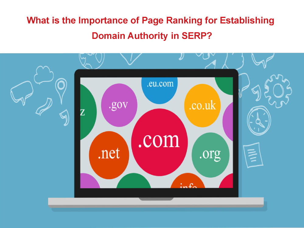 Significance Of Page Ranking For Establish Domain Authority In Ser