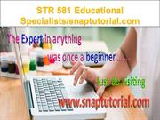 STR 581 Educational Specialists  snaptutorial.com