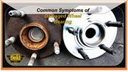 Common Symptoms of Damaged Wheel Bearing
