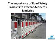 The Importance of Road Safety Products to Prevent