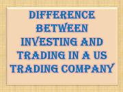Difference Between Investing and Trading in a US Trading Company