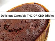 Delicious Cannabis THC OR CBD Edibles