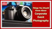 Things You Should Know About Corporate Event Photography