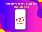 4 Reasons Why To Choose Wibrate App
