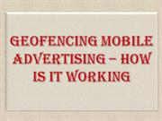 Geofencing Mobile Advertising – How Is it Working