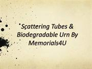 Scattering Tube and Biodegradable Urns for Human Ashes