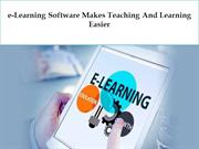 e-Learning Software Makes Teaching And Learning Easier