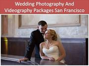 Wedding Photography And Videography Packages San Francisco-Wedding Vid