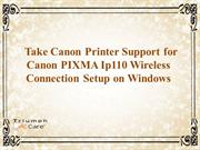 Take Canon Printer Support For Canon PIXMA iP110 Wireless Connection S