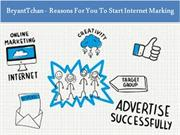 Bryant Tchan - Reasons For You To Start Internet Marking