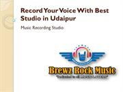 Record Your Voice With Best Studio in Udaipur