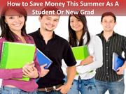 How to Save Money This Summer As A Student Or New Grad