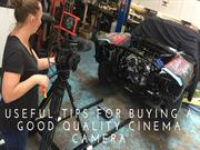 Useful Tips for Buying a Good Quality Cinema Camera