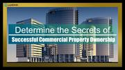 Determine the Secrets of Successful Commercial Property Ownership