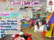 Top 3 Things to Look for When Choosing Daycare Castle Hill
