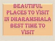 Beautiful Places to Visit in Dharamshala Best Time to Visit