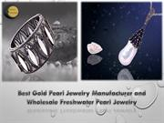 Best Gold Pearl Jewelry Manufacturer and Wholesale Freshwater Pearl Je