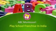 ABC Montessori Best play school Franchise In India