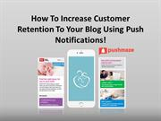 How To Increase Customer Retention To Your Blog