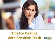Tips For Dealing With Sensitive Teeth