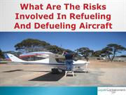 What Are The Risks Involved In Refueling And Defueling Aircraft