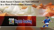 Kids Soccer Classes are Now Offered in a More Professional Manner!