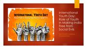 International Youth Day Role of Youth in Making India Free from Social