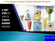 6  Easy Steps On How To Clean A Blender Properly