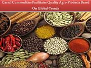 Carnil Commodities Facilitates Quality Agro-Products Based On Global-T