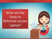 What are the Steps to Reformat Lenovo Laptop?