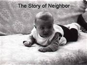 The Story of Neighbor