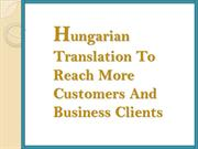 Hungarian Translation To Reach More Customers And Business Clients