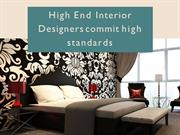 High End Interior Designers commit high standards