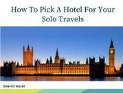 How To Pick A Hotel For Your Solo Travels