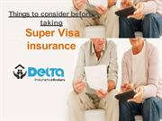 Things to consider before taking Super Visa insurance