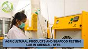 AGRICULTURAL PRODUCTS AND SEAFOOD TESTING LAB IN CHENNAI - SFTS