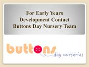 For Early Years Development Contact Buttons Day Nursery Team